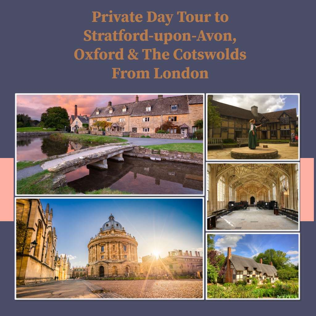 Private Tour to Stratford-Upon-Avon, Oxford and The Cotswolds